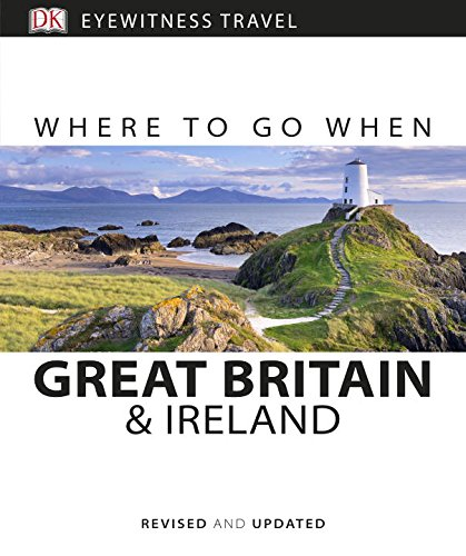 Where To Go When Great Britain And Ireland (DK Eyewitness