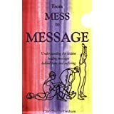From Mess to Message - Understanding the hidden meanings of pain and suffering ~ Cleo Darcia Graham