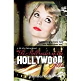 The Hellraiser of the Hollywood Hills: A McAfee Twins Novel ~ Jennifer Colt