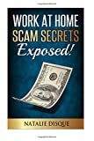 Work At Home Scam Secrets Exposed!
