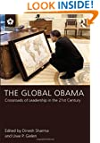 The Global Obama: Crossroads of Leadership in the 21st Century (LEADERSHIP: Research and Practice)