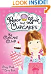 Cupcake Club: Peace, Love, and Cupcak...