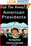 The American Presidents: Did You Know...