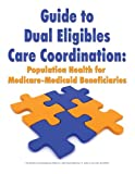 img - for Guide to Dual Eligibles Care Coordination book / textbook / text book