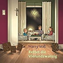Rettet die Vierundzwanzig Hörbuch von Harry Voß Gesprochen von: Bodo Primus