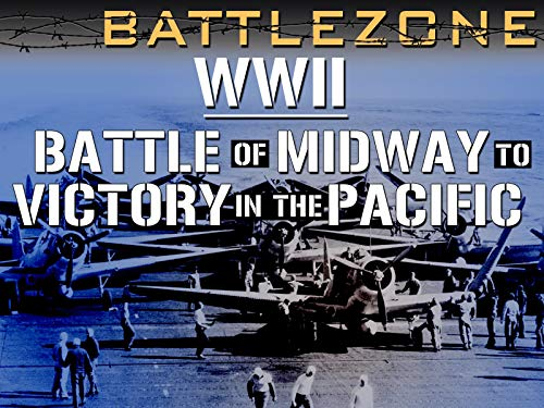 Battlezone WWII: Battle of Midway to Victory in the Pacific on Amazon Prime Video UK