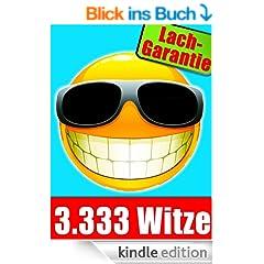 3.333 Witze - Das gro�e Witzebuch zum Schlapplachen, f�r die Party und f�rs Lesen zwischendurch (Illustrierte Ausgabe)