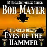 Eyes of the Hammer | Bob Mayer