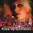 Kiss of Crimson: The Midnight Breed, Book 2 Audiobook by Lara Adrian Narrated by Hillary Huber