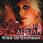 Kiss of Crimson: The Midnight Breed, Book 2 (       UNABRIDGED) by Lara Adrian Narrated by Hillary Huber
