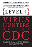 img - for Level 4: Virus Hunters of the CDC: Tracking Ebola and the World?s Deadliest Viruses by Joseph B. McCormick, Susan Fisher-Hoch, Leslie Alan Horvitz (2015) Paperback book / textbook / text book