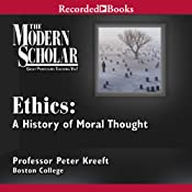 The Modern Scholar: Ethics: A History of Moral Thought | [Peter Kreeft]