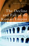 The Decline and Fall of the Roman Empire (0753818817) by Edward Gibbon