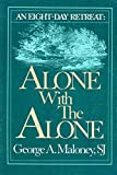Alone With the Alone: An Eight-Day Retreat