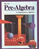 img - for Merrill Pre-Algebra: A Transition to Algebra Student edition by Jack Price, James N. Rath, William Leschensky, Olene H. Bram (1996) Hardcover book / textbook / text book