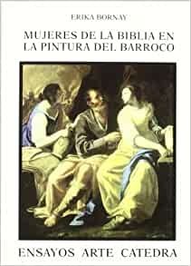 Mujeres de la Biblia en la pintura del Barroco/ Women of the Bible in