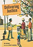 Delivering Justice: W.W. Law and the Fight for Civil Rights (0763638803) by Haskins, Jim