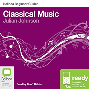 Classical Music: Bolinda Beginner Guides | [Julian Johnson]