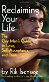 img - for Reclaiming Your Life: The Gay Man's Guide to Love, Self-Acceptance and Trust by Rik Isensee (2000-07-01) book / textbook / text book