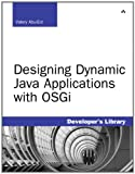 Designing Dynamic Java Applications with OSGi (Developer's Library)