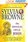 The Mystical Life of Jesus: An Uncomm...