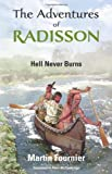 img - for The Adventures of Radisson: Hell Never Burns book / textbook / text book
