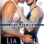 His Guarded Heart: An M/M Military Romance | Lia Davis