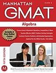 Algebra GMAT Strategy Guide, 5th Edit...