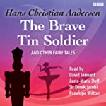 Brave Tin Soldier and Other Fairy Tal...