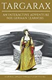 Learning German Through Storytelling: Targarax - An Interactive Adventure For German Learners (Aschkalon) (Volume 3) (German Edition)