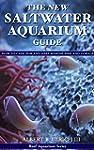 The New Saltwater Aquarium Guide: How...