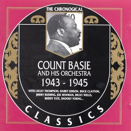 Count Basie - The Chronological Classics: Count Basie And His Orchestra 1943-1945 - Zortam Music