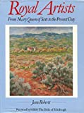 Royal artists: From Mary Queen of Scots to the present day (0246130156) by Roberts, Jane