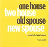 one house two house old spouse new spouse a colorful look at aging boomers