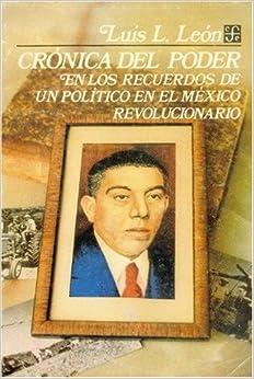 Crónica del poder : en los recuerdos de un político en el México