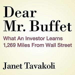 Dear Mr. Buffett: What an Investor Learns 1,269 Miles from Wall Street Audiobook