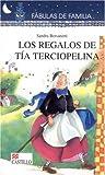 Los Regalos De Tia Terciopelina / Aunt Velvetine's Gifts (Fabulas De Familia / Family Fables)