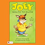 Joey Wants to Know: A Parent-Child Guide to Inappropriate Touch | Selena Smith