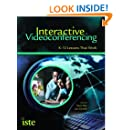 Interactive Videoconferencing: K-12 Lessons That Work