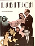 Lubitsch (Cinegraphiques) (French Edition) (2856011691) by Nacache, Jacqueline