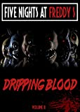 Five Nights at Freddy's: Dripping blood Volume II: fnaf fanfiction (The Horror at Fazbear's Book 2)