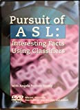 Pursuit of ASL: Interesting Facts Using Classifiers