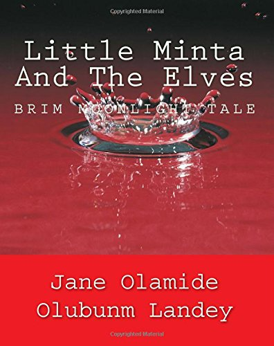 Little Minta And The Elves: Brim Moon Light Tale: Volume 40