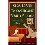 51wPHEEE54L. SL160 OU01 SS160  Childrens book: Kids Learn To Overcome Fear Of Dogs (Dog Childrens Books Collection) (Kindle Edition)