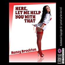 Here, Let Me Help You with That: A Voyeur Sexy Nurse Sex Short: Naughty Nurses (       UNABRIDGED) by Nancy Brockton Narrated by Jennifer Saucedo