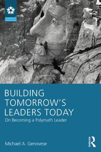 Image for publication on Building Tomorrow's Leaders Today: On Becoming a Polymath Leader (LEADERSHIP: Research and Practice)