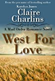 West For Love (A Mail Order Romance Novel) (1) (Anna & Thomas) (A Mail Order Romance series)