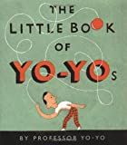 img - for The Little Book Of Yo-yos book / textbook / text book