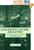 Cognitive Work Analysis: Toward Safe, Productive, and Healthy Computer-Based Work