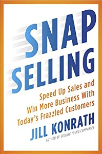 "Cover of ""SNAP Selling: Speed Up Sales an..."